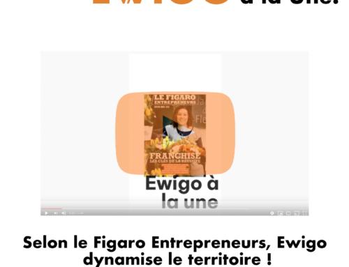 Selon le Figaro Entrepreneurs, Ewigo dynamise le territoire !